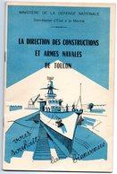 LA DIRECTION DES CONSTRUCTIONS ET ARMES NAVALES DE TOULON VOUS SOUHAITE LA BIENVENU - MINISTERE DE LA DEFENSE NATIONALE- - Documentos