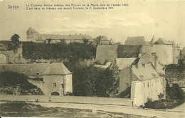 08 Ardennes SEDAN  Le Chateau 1440 Ancienne Résidence Des Comtes De La Marck Turenne Y Naquit En 1611 - Sedan