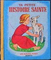 Les Albums Roses - Ta Petite Histoire Sainte - Hachette - ( 1964 ) . - Books, Magazines, Comics