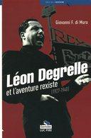 Léon Degrelle Et L'aventure Rexiste (1927-1940) - Giovanni F. Di Muro - 2005 - Geschichte