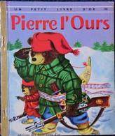 Un Petit Livre D'OR  N° 100 - Pierre L'Ours - Éditions Cocorico - (  1971 ) . - Livres, BD, Revues