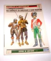 Eserciti E Battaglie Conquistadores Eserciti Bolivar San Martin N° 43 - 1998 - Militari