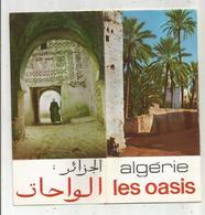 Dépliant Touristique , ALGERIE , Les Oasis , 13 Photos , Carte ,  16 Pages , 3 Scans , Frais Fr 1.75 E - Tourism Brochures