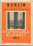 Nr. 1 Deutschland-Bildheft Berlin - 1. Teil Vom Fischerdorf Zur Weltstadt (Werbegabe) - Berlin