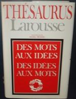 THESAURUS LAROUSSE.Des Mots Aux Idées,des Idées Aux Mots.Environ 1500 Pages - Dictionaries