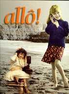 Allo La Merveilleuse Aventure Du Téléphone Dédicacé Par Vignola (ISBN 9782914435000) - Livres Dédicacés