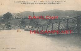07 // SARRAS    Le Pont Du Chemin De Fer, Ligne De Lyon Au Teil, Effondré Par La Crue De La Rivière Ay  8 Octobre 1907 - France
