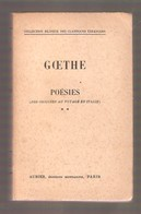 GOETHE - POESIES ( Des Origines Au Voyage En Italie) TOME II , Aubier Editions Montaigne, Paris - Collection Bilingue - Poésie