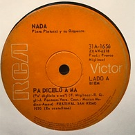 Sencillo Argentino De Nada Cantado En Español Año 1970 - Sonstige - Spanische Musik