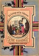Histoire De Compère Le Loup Et Des Petits Biquets - Sèrie Ecossaise - Imagerie D'Epinal - 1901-1940