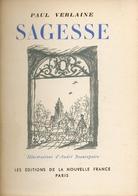 Paul Verlaine - Sagesse - Illustrations D'André Beaurepaire - 1944 - Poetry