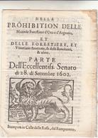 Della Prohibition Delle Monede Forestiere D'Oro E D'Argento & Altro. 28 Settembre 1602 Stampata In Calle Delle Raffe - Decreti & Leggi