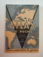 Larousse Atlas De Poche Pour Comprendre La Guerre Texte Explicatif 73 Cartes Edit Mai 1940 - Books