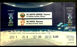Football Tickets -  F.C.  SHAKHTAR  Donetsk V  A.S.  NANCY - LORRAINE  , 2007 , EURO - CUP. - Tickets - Entradas