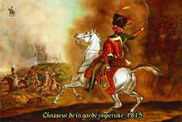 Carte Postale, Militaria, Napoleon, Uniformes De La Grande Armée, Chasseurs à Cheval De La Garde Impériale 1815 - Uniformen