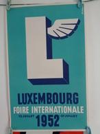 AFFICHE:LUXEMBOURG ,foire Internationale 12 Juillet Au 27 Juillet 1952 , H 49,3,L 31 - Affiches