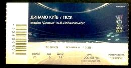 Football Tickets -  F.C. DYNAMO  Kiyv  V   PARIS  ST -  GERMAIN ,  2009 ,  EURO - CUP. - Tickets - Entradas