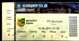 Football Tickets -  F.C.  METALLIST  Kharkiv  V  F.C. SOCHAUX ,  2011 ,  EURO - CUP. - Tickets - Entradas