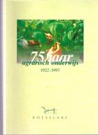 75jaar AGRARISCH ONDERWIJS ROESELARE 319blz ©1997 LANDBOUW-SCHOOL Tuinbouw Heemkunde Geschiedenis ANTIQUARIAAT Boek Z632 - Roeselare