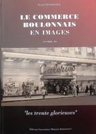 Le Commerce Boulonnais En Images Tome II Les Trente Glorieuses - Histoire