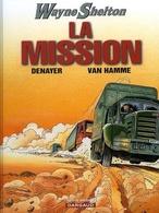 BD Wayne Shelton Tome 1 La Mission - Christian Denayer - Jean Van Hamme - Dargaud - Wayne Shelton