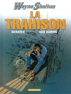 BD Wayne Shelton Tome 2 La Trahison - Christian Denayer - Jean Van Hamme - Dargaud - Wayne Shelton