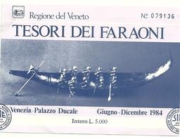 TESORO  DEI  FARAONI  BIGLIETTI  REGIONE  VENETO--  PALAZZO  DUCALE  VENEZIA 1984  --2  PEZZI -- - Archeologia