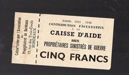 Bordeaux (33 Gironde) Contribution (facultative !) De 5f D'aide Aux Propriétaires Sinistrés De Guerre 1941-2 (PPP12983B) - Historical Documents