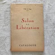 VILLE DE LIEGE SALON DE LA LIBERATION CATALOGUE ( 1946 ) - OCHS, DUPONT, MASSART, SALLE - HOMMAGE A LA RESISTANCE - Arte