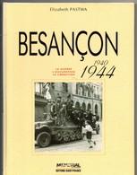 BESANCON, (1940-1944) Guerre, Occupation, Libération, 90 Pages, De 1994, édition Ouest-france, Photos, Rexte, PASTWA - Histoire