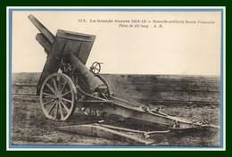 CPA Guerre 1914 Nouvelle Artillerie Lourde Française Pièce De 155 Long Non écrite TB - Guerre 1914-18