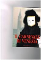 Carnaval - Italie - Venise - En Italien - Il Carnevale Di Venezia Lina Urban- Turismo Veneto -  Superbes Photos Couleur - Culture