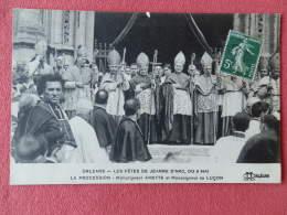 Dep 45 , Cpa  ORLEANS  ,  Les Fetes  De Jeanne D'Arc  Du 8 Mai , La Procession , Monseigneur Amette Et De Luçon  (69) - Orleans