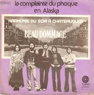"""BEAU DOMMAGE """"LA COMPLAINTE DU PHOQUE EN ALASKA/HARMONIE DU SOIR A CHATEAUGUAY"""" DISQUE VINYL 45 Tours - Other - French Music"""