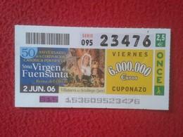 CUPÓN DE LA ONCE SPANISH LOTERY CIEGOS SPAIN LOTERÍA ESPAÑA BLIND 2006 VIRGEN LA FUENSANTA VILLANUEVA DEL ARZOBISPO JAEN - Lottery Tickets