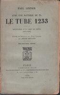 Le Tube 1233 - Avec Une Batterie De 75, Souvenirs D'un Chef De Pièce 1915-1916 (Paul Lintier) - War 1914-18