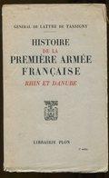 Général DE LATTRE DE TASSIGNY Histoire De La Première Armée Française Rhin Et Danube 1949 - Oorlog 1939-45