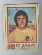 ROY MCFARLAND..ENGLAND...SCUDETTO....ALBUM PANINI MUNCHEN 1974...FOOTBALL..TRADING CARDS..FIGURINE...CALCIO - Panini