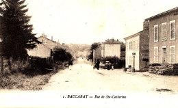 AK 632 / C P A-   BACCARAT   (54)   RUE STE CATHERINE - Baccarat