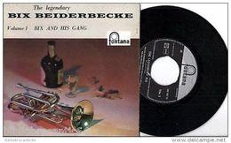 *The Legendary BIX BEIDERBECKE* Vol1 BIX AND HIS GANG < EP 462031 TE - 45 T - Maxi-Single