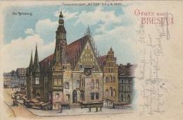 Gruss Aus BRESLAU Das Rathaus Gel.1899 - Polen