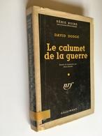 SÉRIE NOIRE CARTONNÉE N° 150    LE CALUMET DE LA GUERRE   DAVIS DODGE   GALLIMARD - E.O. 1953 - Série Noire