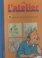 THEME BD TINTIN HERGE - L ATELIER DE LA BANDE DESSINEE - EDITION ORIGINALE MOULINSART 2000 - LIVRE NEUF EN TB ETAT - Tintin