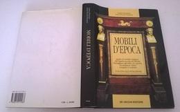 MOBILI D'EPOCA - DISERTORI - DE VECCHI ED. 1991 - COPERTINA CARTONATA - Books, Magazines, Comics