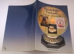 PENDOLETTE FANTASIA DOVE TROVARLE - RIZZO ED. 1994 - Books, Magazines, Comics