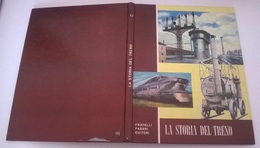 LA STORIA DEL TRENO - U.BRUNONI - F.LLI FABBRI ED. 1965 - COPERTINA CARTONATA - Books, Magazines, Comics