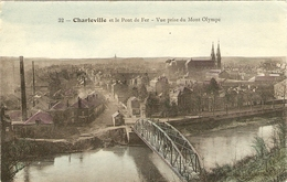 CHARLEVILLE  Et Le Pont De Fer -- Vue Prise Du Mont Olympe - Charleville