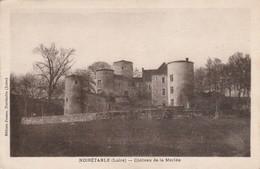 Loire : NOIRETABLE :  Chateau De La Merlée - Noiretable