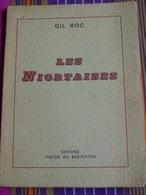 LES NIORTAISES  Par Gil Roc -Édit° Poêtes Du Bas-Poitou .Dédicace. - Poetry