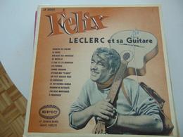 Félix Leclerc  Ety Sa Guitare - Vinyles